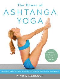thumbnail image for Kino MacGregor – The Power of Ashtanga Yoga Book Review