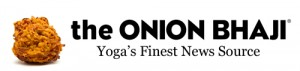 the onion bhaji yoga's finest news source
