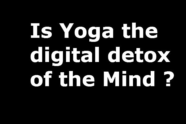thumbnail image for Is Yoga the Digital Detox of the Mind ?